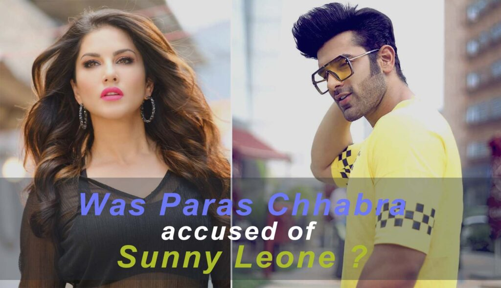 Paras Chhabra And Sunny Leone
