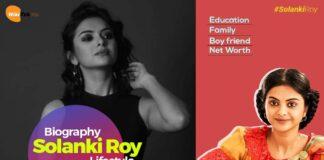 Solanki Roy Biography wiki