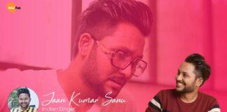 Jaan Kumar Sanu Wiki, Age, Biography, Wife & Parents