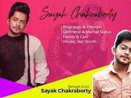 Sayak Chakraborty biography, age, wiki, girlfriend, family