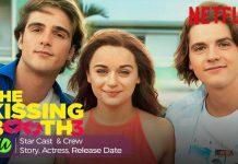 Netflix film Kissing Booth 3 full Cast, Story, Actors, Plot & Release Date