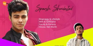Sparsh Shrivastav age height, biography, family, wife and girlfriend